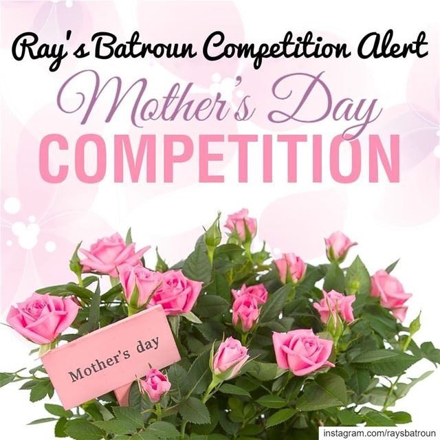 ⚠ Mother's day competition alert😍Tag your mom or just mention her name... (RAY's Batroun)