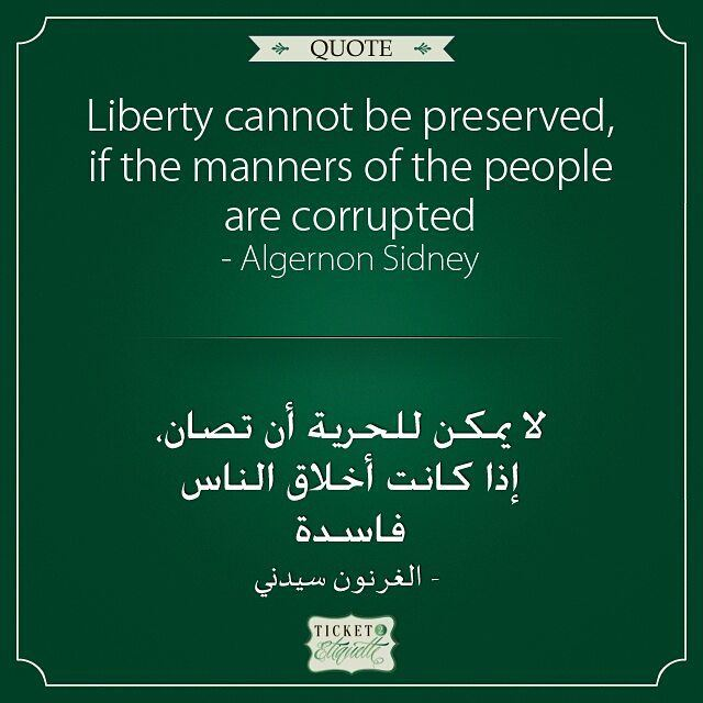 Liberty cannot be preserved, if the  manners of the  people are ... (Beirut, Lebanon)