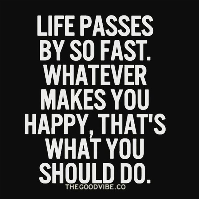 Do what makes you happy! Enjoy your time! quote  motivation  dreams ...