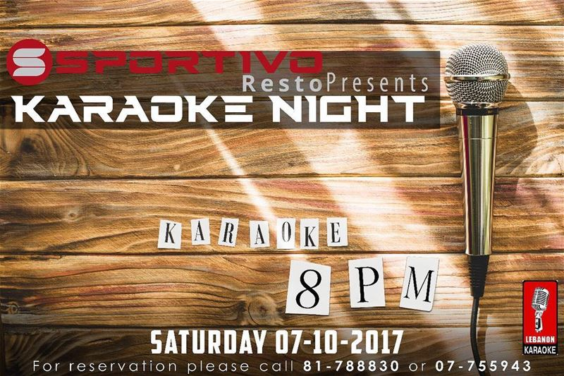 Join our Karaoke night on Saturday 07-10-2017 at 8:00 PM at Sportivo Resto...