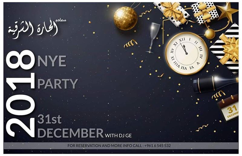 NYE 2018 PARTY @alharaalsharkiya30$ and 50$ Per Person!! nye ... (Anfeh Al-Koura أنفه الكورة)