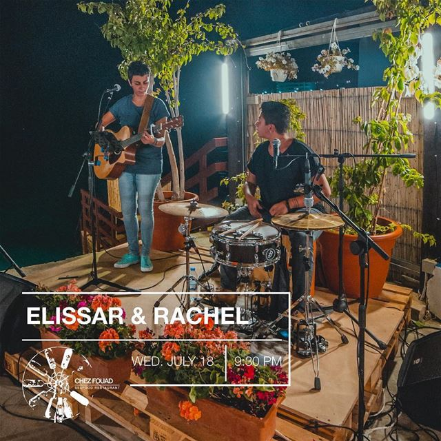 The Wednesday Jam is back With Elissar & Rachel. Reserve your seats now!-... (Chez Fouad)