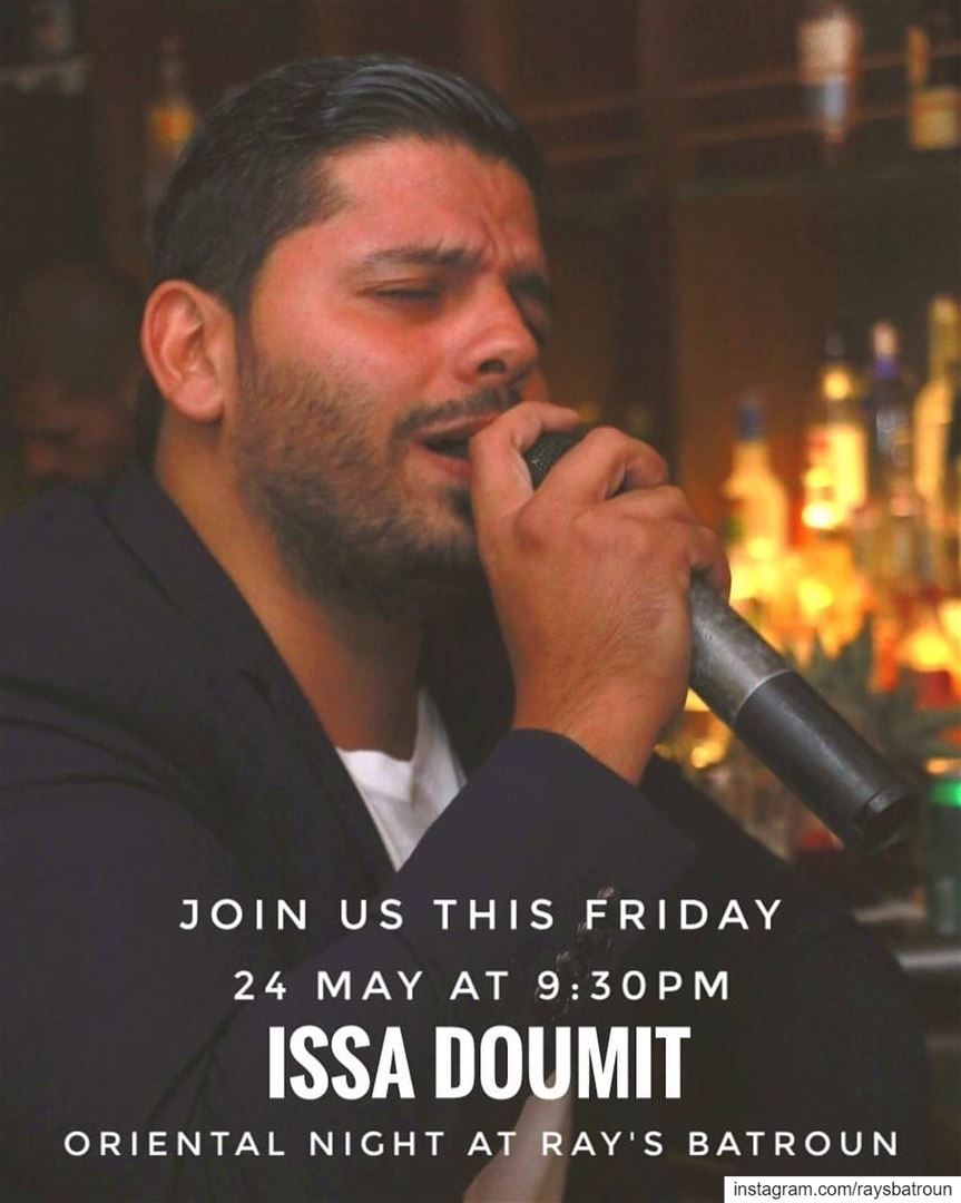 RAY's Batroun presents on Friday May 24, a special oriental night by Issa... (RAY's Batroun)