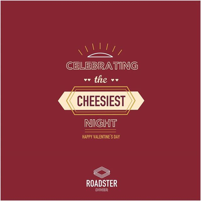 The Cheesiest night of the year – Roadster Diner- Valentine Advertisement