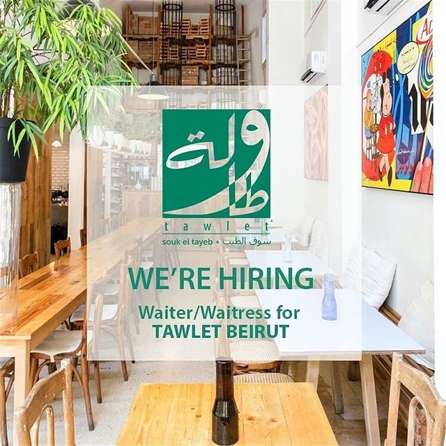 Tawlet is hiring a waiter/ waitress for Tawlet Beirut. We are looking for...