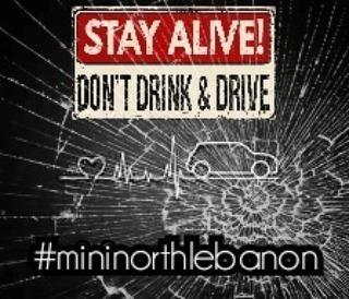 mininorthlebanon campaign dontdrinkanddrive no alcohol stayalive ... (Lebanon)