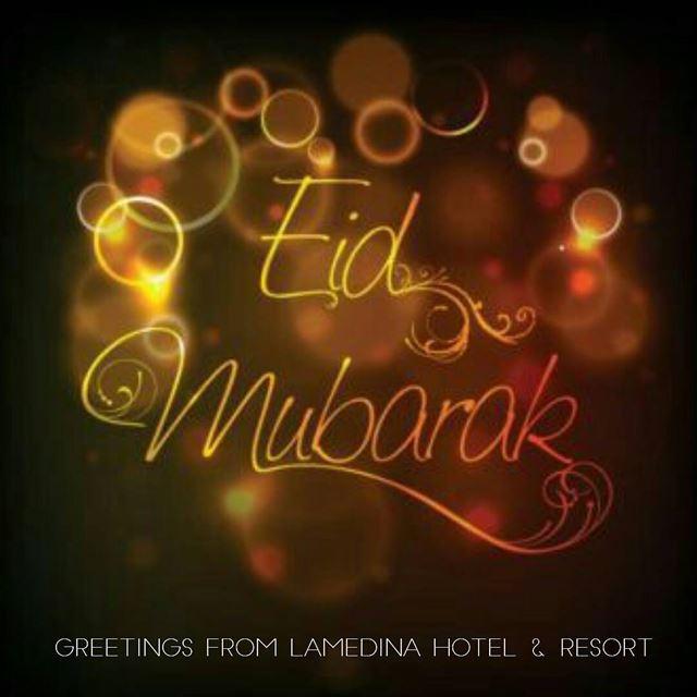 Eid Adha Mubarak أضحى مبارك على الجميع LamedinaHotel Jounieh ...