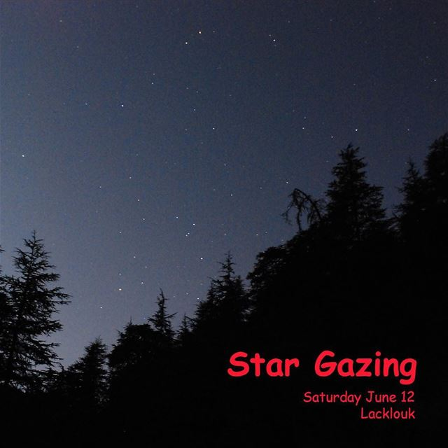 Next Saturday JUNE 16! we're heading towards Laklouk for a star gazing... (El Laklouk, Mont-Liban, Lebanon)