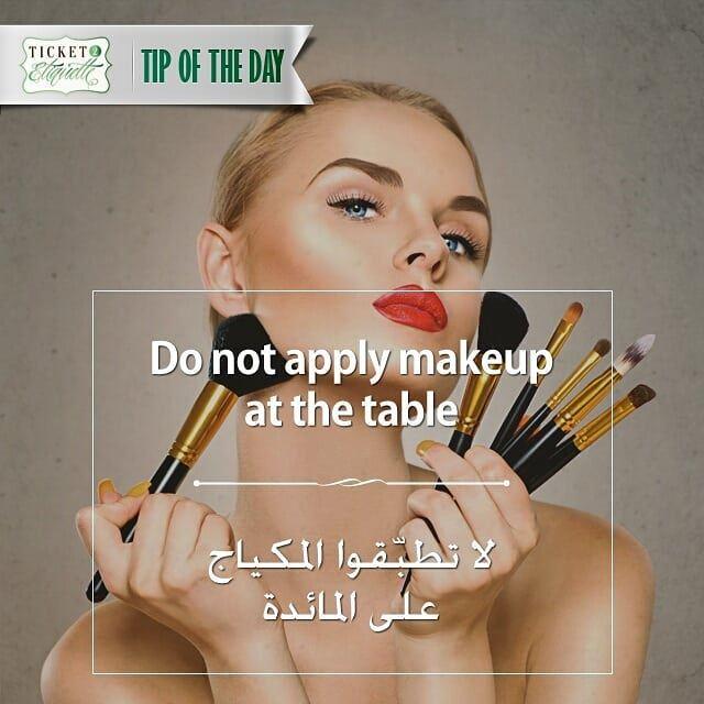 Do not apply makeup at the table لا تطبّقوا المكياج على المائدة...... (Lebanon)