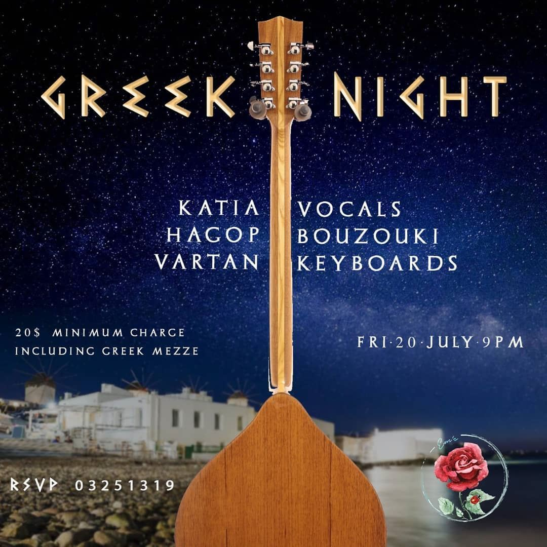 Em's hosting another Greek Night on the 20th of July 20$ Minimum charge... (Em's cuisine)