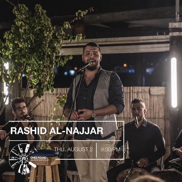 Rashid Al-Najjar in an outstanding Tarab & Koudoud night! Reserve now! --... (Chez Fouad)