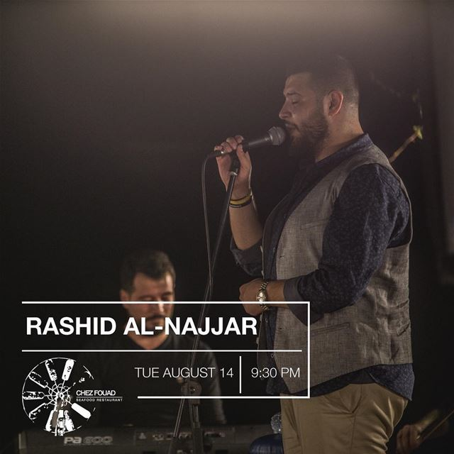 This time it will be Tuesday 14! With the one and only Rashid Al Najjar by... (Chez Fouad)