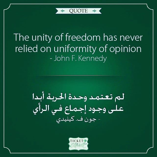The unity of freedom has never relied on uniformity of opinion - John F....