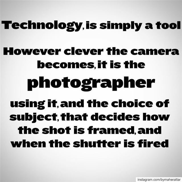 Technology, is only a tool. However clever the camera becomes, it is the...