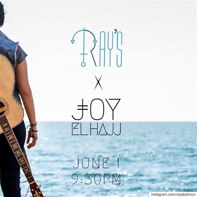 RAY's Batroun presents on Saturday June 1, a special performance by @joyel (RAY's Batroun)