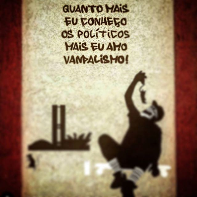 """The more I know about politicians,the more I love vandalism"""