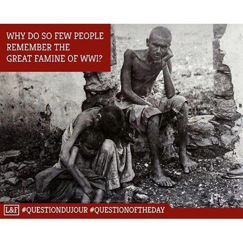Pourquoi si peu de gens se souviennent de la grande famine de la première guerre mondiale? -----