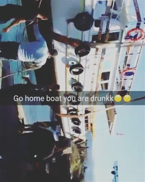 Go home boat You are drunk byblos livelovebyblos livelovelebanon boat...