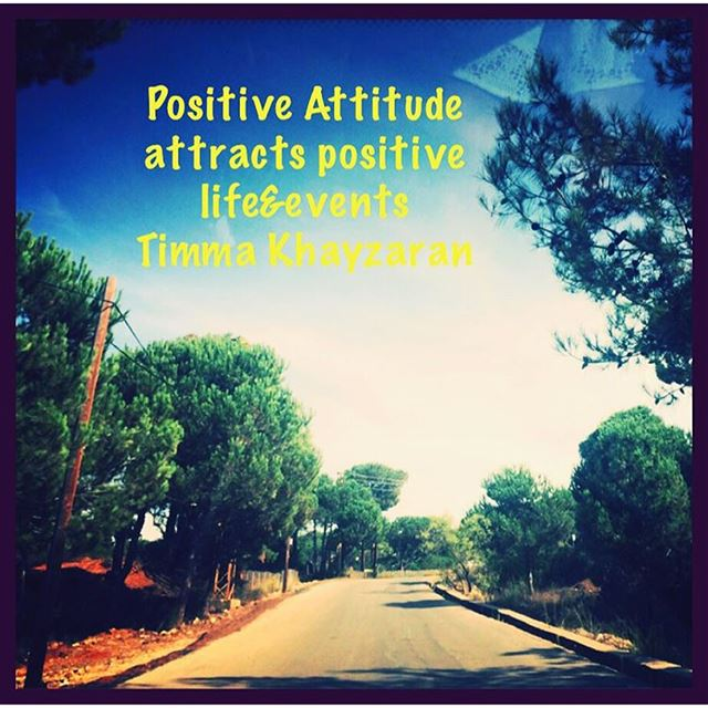 Positive  Attitude  attracts  positive  life  and  Events  inspirational ... (Bikfayya, Mont-Liban, Lebanon)