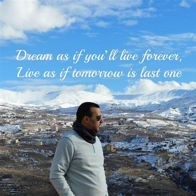 Dream as if you'll live forever,Live as of tomorrow is last one....